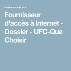 Fournisseur d'accès à Internet - Dossier - UFC-Que Choisir