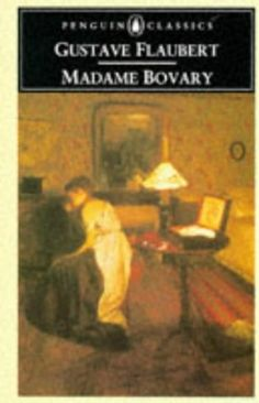 Madame Bovary (Classics) by GUSTAVE FLAUBERT