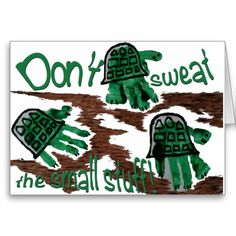 Don't sweat the small stuff turtle notecard -- insipiration from artwork created by Nolan  Tanner Willson