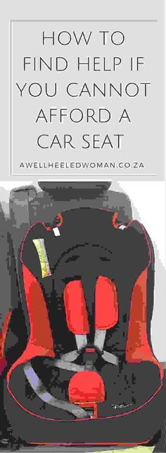 What if the affordability of the car seat is an issue? If you cannot afford a car seat there are organisations in Johannesburg that can help you