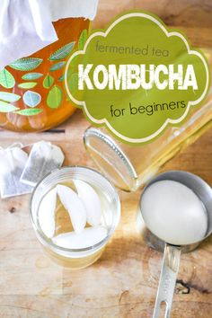 Kombucha for Beginners.  Never done it before but I love drinking it!  Makes my digestive system feel good!