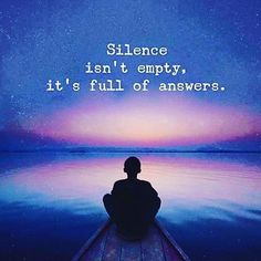 Silence isn't empty, it's full of answers. #quote #quotes #inspiration