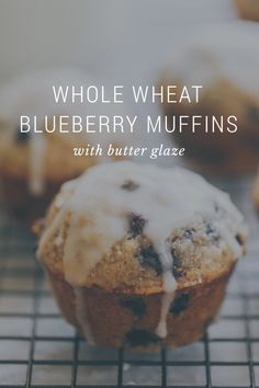WHOLE WHEAT BLUEBERRY MUFFINS with butter glaze Blueberry muffins made with wholesome whole wheat flour, frozen blueberries, and honey. And a spoonful of butter glaze to make the whole thing pretty. Ingredients eggs milk honey vanilla butter flour baking powder