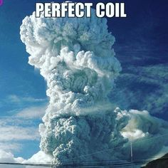 #coil #meme #funny #vapelife #vapeon #vapeclouds #vapelife #vapelyfe #vapememe #vapememes #memes #subohm #subohmvaping #cloudchasing #cloudchaser #builds #rda #rba #wicking #kanthal #mechmod #mechanicalmod