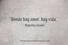 Donde hay amor, hay vida.