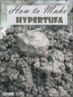 How to Make Hypertufa; tips & techniques for this unique garden craft How to Make Hypertufa; join in the fun and learn how to make this unique garden craft; use these instructions to make troughs, pinch pots and many more great hypertufa projects Diy Concrete Planters, Cement Art, Concrete Crafts, Concrete Garden, Concrete Art, Cement Patio, Concrete Projects, Diy Garden Projects, Garden Crafts