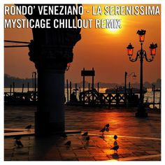 Rondo Veneziano - La Serenissima (Mysticage Chillout Remix) by Mysticage on SoundCloud