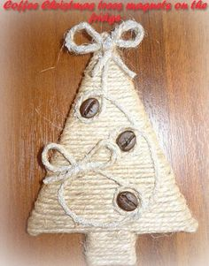 Coffee Bean Christmas Tree Magnets on the Fridge Cottage Christmas, Diy Christmas Tree, Christmas Goodies, Christmas Wrapping, Xmas Tree, Christmas Decorations, Christmas Ornaments, Christmas Craft Projects, Diy And Crafts