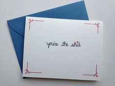 You're The Sht . Love Anniversary Greeting Card by ChristinaMalta Anniversary Greeting Cards, Love Anniversary, Valentines Greetings, Valentine Greeting Cards, Blue Envelopes, Love You, My Love, Red Accents, Cool Cards