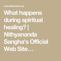 What happens during spiritual healing? | Nithyananda Sangha's Official Web Site…