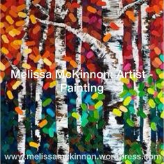 Play VIDEO: A Collection of Original Acrylic Aspen and Birch Tree Paintings by Contemporary Abstract Landscape Artist Melissa McKinnon. Custom Painting Commissions Available. Her BIG COLOURFUL ARTWORK features Aspen & Birch Trees, Mountain and Sea scapes and stunning views of the Canadian prairies. Be the first to hear about NEW PAINTINGS and sneak peaks inside my art studio,  Sign Up For My Monthly EMAIL NEWSLETTER! eepurl.com/rqj-L www.melissamckinnon.wordpress.com