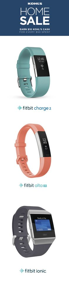 Now it's easier than ever to keep your fitness goals on track. Save on select Fitbit trackers during the Home Sale through 2/17. Get a Fitbit Charge 2 or Alta HR for $119.99 (regular $149.99) or a Fitbit Ionic for $269.99 (regular $299.99). Plus, earn $10 Kohl's Cash for every $50 you spend through 2/14. Find everything you need to make your workouts count at Kohl's and Kohls.com.
