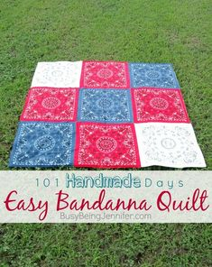 101 Handmade Days: Bandanna Quilt - Busy Being Jennifer Bandana Quilt, Bandana Blanket, Patriotic Crafts, Patriotic Decorations, July Crafts, Holiday Crafts, Patriotic Party, Quilting Projects, Quilting Designs