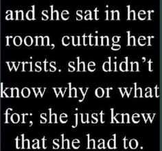 me depressed sad pain hurt true story of my life broken self harm cut cutting cuts why dead teenager she upset depressing wrists self harming dont know My Girl Quotes, Me Quotes, Funny Quotes, Work Quotes, Sad Quotes Hurt, Stress, Depression Quotes, Twisted Humor, Frases
