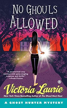 No Ghouls Allowed: A Ghost Hunter Mystery by Victoria Laurie http://www.amazon.com/dp/0451470087/ref=cm_sw_r_pi_dp_uObyvb1ERYQJS