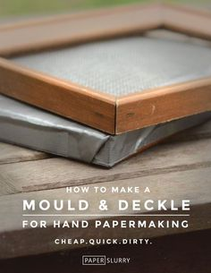 Make a Mould and Deckle for Handmade Paper - Cheap, Quick & Dirty