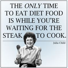 Julia Child. Love her!