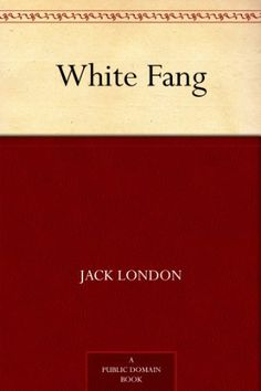 White Fang by Jack London. $1.09. 249 pages. Author: Jack London