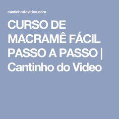 CURSO DE MACRAMÊ FÁCIL PASSO A PASSO | Cantinho do Video