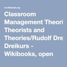 Classroom Management Theorists and Theories/Rudolf Dreikurs - Wikibooks, open books for an open world