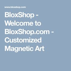 BloxShop offers collectible, customizable magnetic art decorations for your home, office, and more. Explore your custom interior design artistry with magnetic blox and magnetic paint additive. Magnetic Paint, Welcome, Magnets, Libraries, Schools, Walls, Design, Art, Art Background