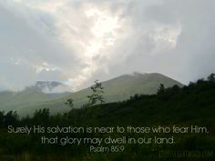 His salvation is near those who fear Him