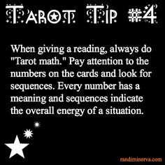 Tarot tip--tarot reading is something which can be difficult to remember at first since there are so many cards, but focus on the numbers, too. Even if you can't remember what all the cards mean, finding patterns with the numbers could give you an insight.