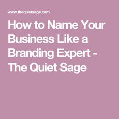 How to Name Your Business Like a Branding Expert - The Quiet Sage