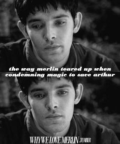 the way merlin teared up when condemning magic in order to save arthur ;(