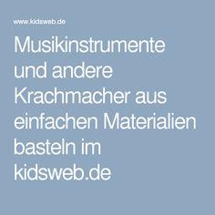 Musikinstrumente und andere Krachmacher aus einfachen Materialien basteln im kidsweb.de