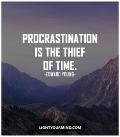 PROCRASTINATION IS THE THIEF OF TIME. EDWARD YOUNG | Productitivity quotes | Motivational quotes for success