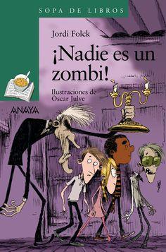 ¡Nadie es un zombi! Jordi Folck Ilustraciones de Òscar Julve