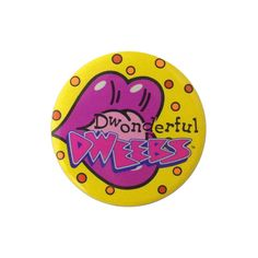 Dwonderful Dweebs - Vintage Wonka Promotional Badge