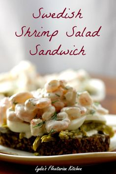 Swedish Shrimp Salad Sandwich ~ Food of the World ~ Lydia's Flexitarian Kitchen Shrimp Sandwich, Salad Sandwich, Sandwich Recipes, Healthy Cooking, Cooking Recipes, Healthy Recipes, Healthy Food, Healthy Meals, Healthy Eating