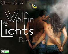 """""""Wölfin des Lichts - Roseend 1"""" von Christa Kuczinski ab Februar 2015 im bookshouse Verlag. www.bookshouse.de/wallpapers/"""