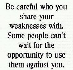 Be careful the best of people are usually the snakes in disguise.