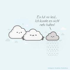 Wolken müssen auch mal...