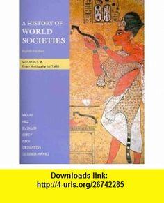 History of World Societies 8e Volume A  Sources of World Societies 8e V1 (9780312649517) John P. McKay, Bennett D. Hill, John Buckler, Patricia Buckley Ebrey, Roger B. Beck, Clare Haru Crowston, Merry E. Wiesner-Hanks , ISBN-10: 0312649517  , ISBN-13: 978-0312649517 ,  , tutorials , pdf , ebook , torrent , downloads , rapidshare , filesonic , hotfile , megaupload , fileserve