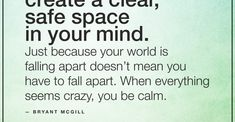 Be calm in the crazy by Bryant McGill