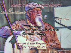 Back To Our Music Roots featuring Muscle Shoals Sound Studio veteran Russell Gulley (Swampers) supporting artist include: Endelouz, Tomcat & the Torpedo Band & Silver Tongued Devilz
