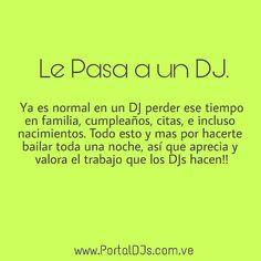 En muchas ocasiones las personas el publico resume el trabajo de DJ como ( Te pagan por rumbear mmg estas coronado) mas sin embargo la realidad es otra noches seguidas sin dormir bien y el tiempo en familia  y cientos de cumpleaños perdidos e incluso nacimientos. todo por hacerte bailar en una fiesta!!  así que valora nuestro trabajo. #LoQueCallaUnDj #LePasaALosDJs #PortalDeDjs  @PortalDeDJsOficial #SoloParaRumberos   Noticias Entretenimiento DJs Radio Vídeos Sociales Rumbas y mas.. Todo en…