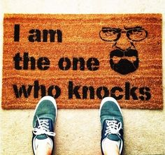 """I Am The One Who Knocks"" Doormat - £30.00"