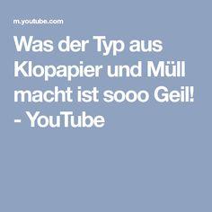 Was der Typ aus Klopapier und Müll macht ist sooo Geil! - YouTube