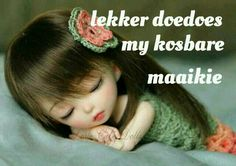 my kosbare maatjie Goeie Nag, Good Night Quotes, Good Morning Wishes, Afrikaans, Crochet Hats, Inspirational Quotes, Dolls, Thoughts, Sayings