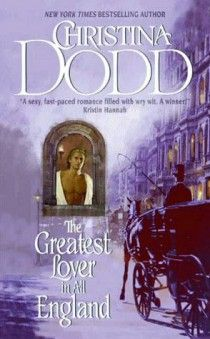 """GREATEST LOVER IN ALL ENGLAND """"Bestselling historical storyteller #ChristinaDodd pleases her legions of historical fans with this novel of a man tormented by the past, the lost heiress who seeks her fortune in his house, and a passion beyond belief..."""" Click to read an excerpt!"""