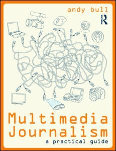 Multimedia journalism : a practical guide. Please visit the publisher's website for more information. Ebook available here: http://web.ebscohost.com/ehost/detail/detail?sid=8c2756f4-cd54-400c-b843-143c9ce5c1b9%40sessionmgr4001&vid=0&hid=4114&bdata=JnNpdGU9ZWhvc3QtbGl2ZQ%3d%3d#db=nlebk&AN=311654