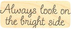 """{Single Count} Unique & Custom (2 1/2"""" by 1 1/2"""" Inches) """"Always Look On The Brightside Text"""" Rectangle Shaped Genuine Wood Mounted Rubber Inking Stamp mySimple Products http://www.amazon.com/dp/B015YEQW30/ref=cm_sw_r_pi_dp_NZvMwb0B62R4W"""