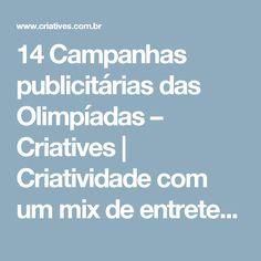14 Campanhas publicitárias das Olimpíadas – Criatives   Criatividade com um mix de entretenimento.