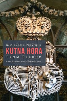 How to take a day trip to Kutna Hora from Prague to see the bone church, via www.RandomActsOfKelliness.com.