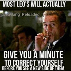 My dad is the only Leo I know, but this is so true